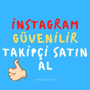 instagram güvenilir takipçi satın al